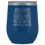 Being A Mom Wine Tumbler