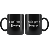 I Don't Give A Ravencrap Mug