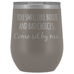 Booze And Bad Choices Wine Tumbler