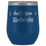 I Don't Give A Slythershit Wine Tumbler
