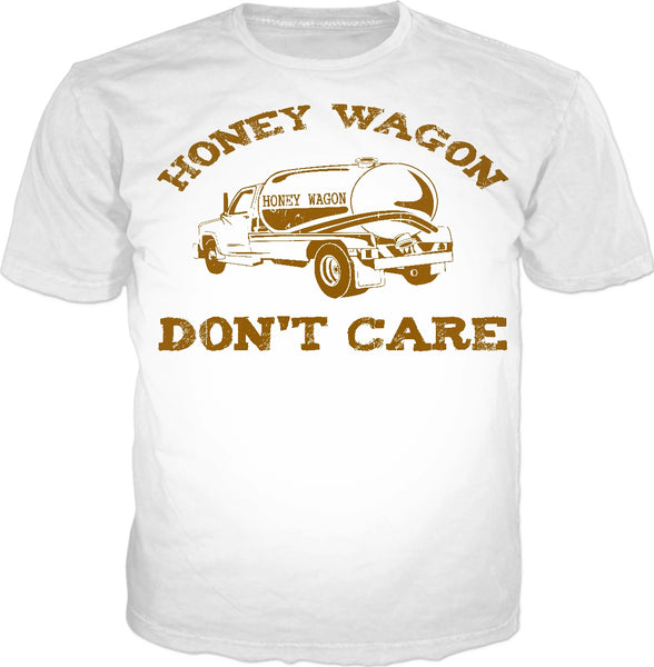 Honey Wagon Don't Care T-Shirt
