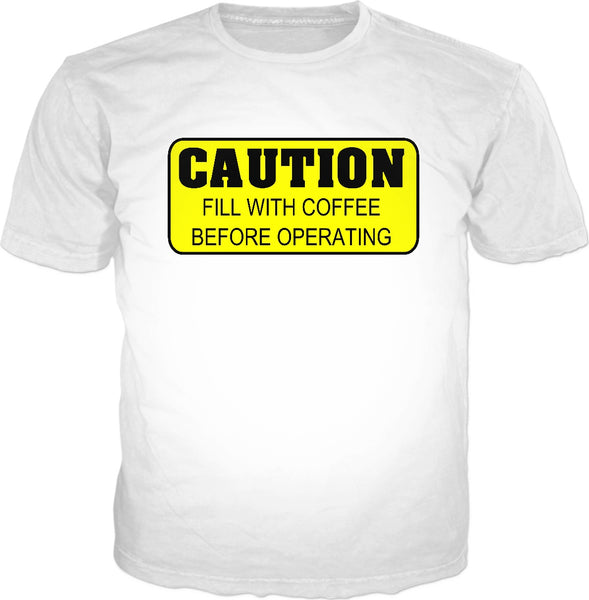Caution Fill with Coffee Classic T-Shirt