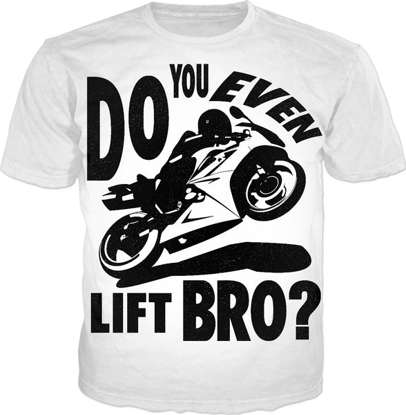 Do You Even Lift Bro Custom T-Shirt