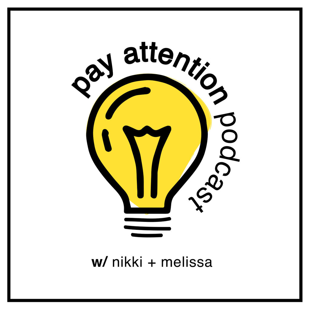 Pay Attention Podcast with Nikki and Melissa Season 2, Ep. 21: Love Languages