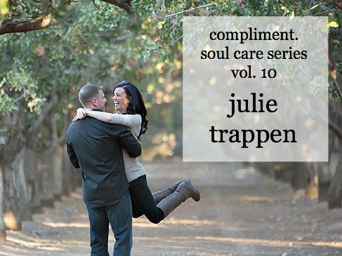 Soul Care Series Vol. 10: Julie Trappen