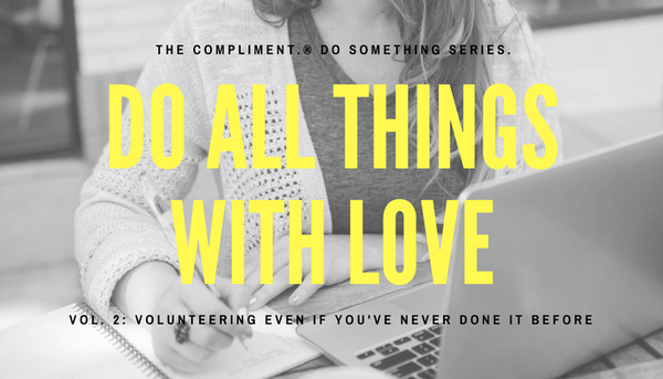 Do something where to volunteer  compliment inc