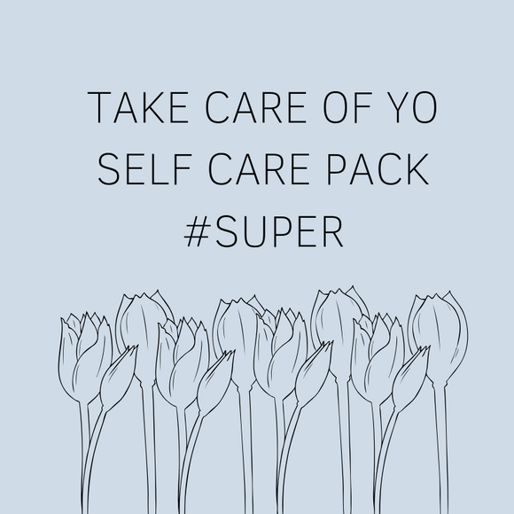 TAKE CARE OF YO SELF - SUPER PACKAGE