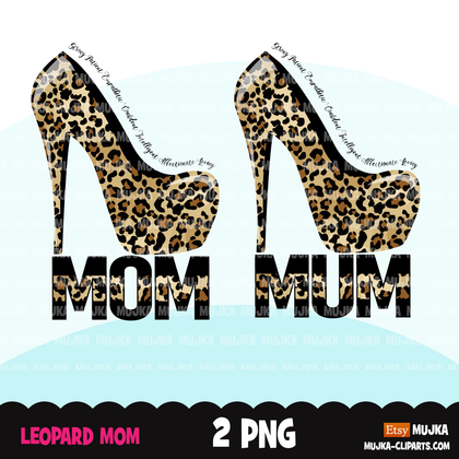 Leopard Mom life png, leopard mum sublimation designs digital download, high heel shoe Shirt Png, mothers day designs for cricut downloads