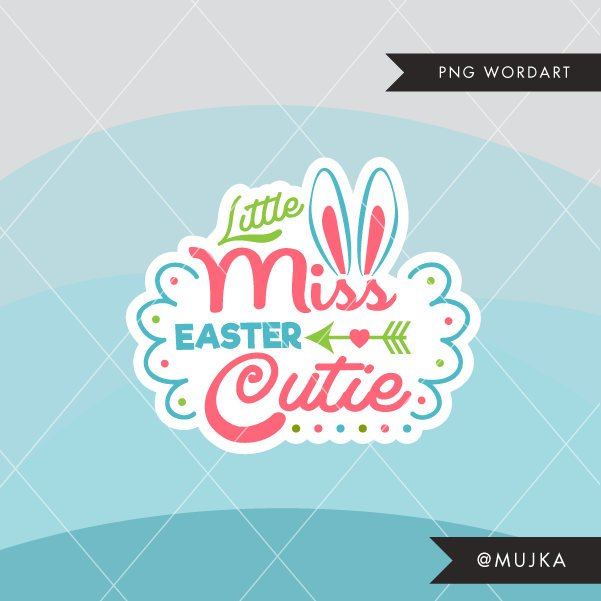 EASTER word Art lettering. LITTLE MISS EASTER CUTIE WORD ART