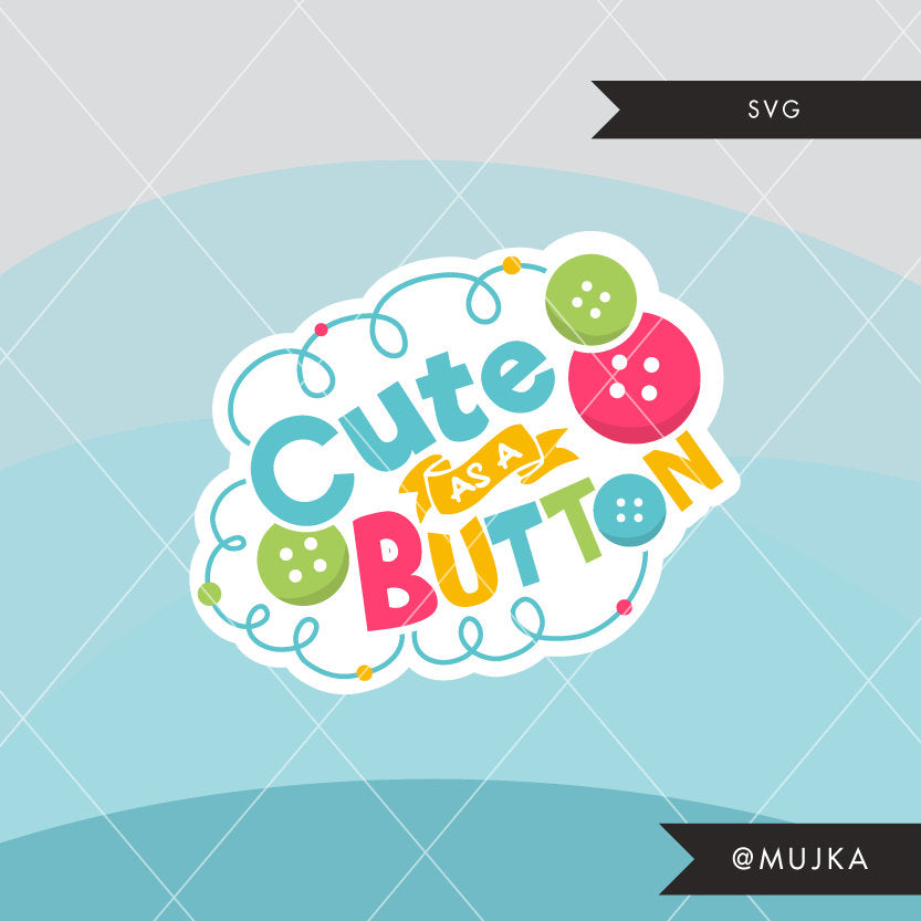 Cute as a button Baby SVG cutting files, Word Art lettering