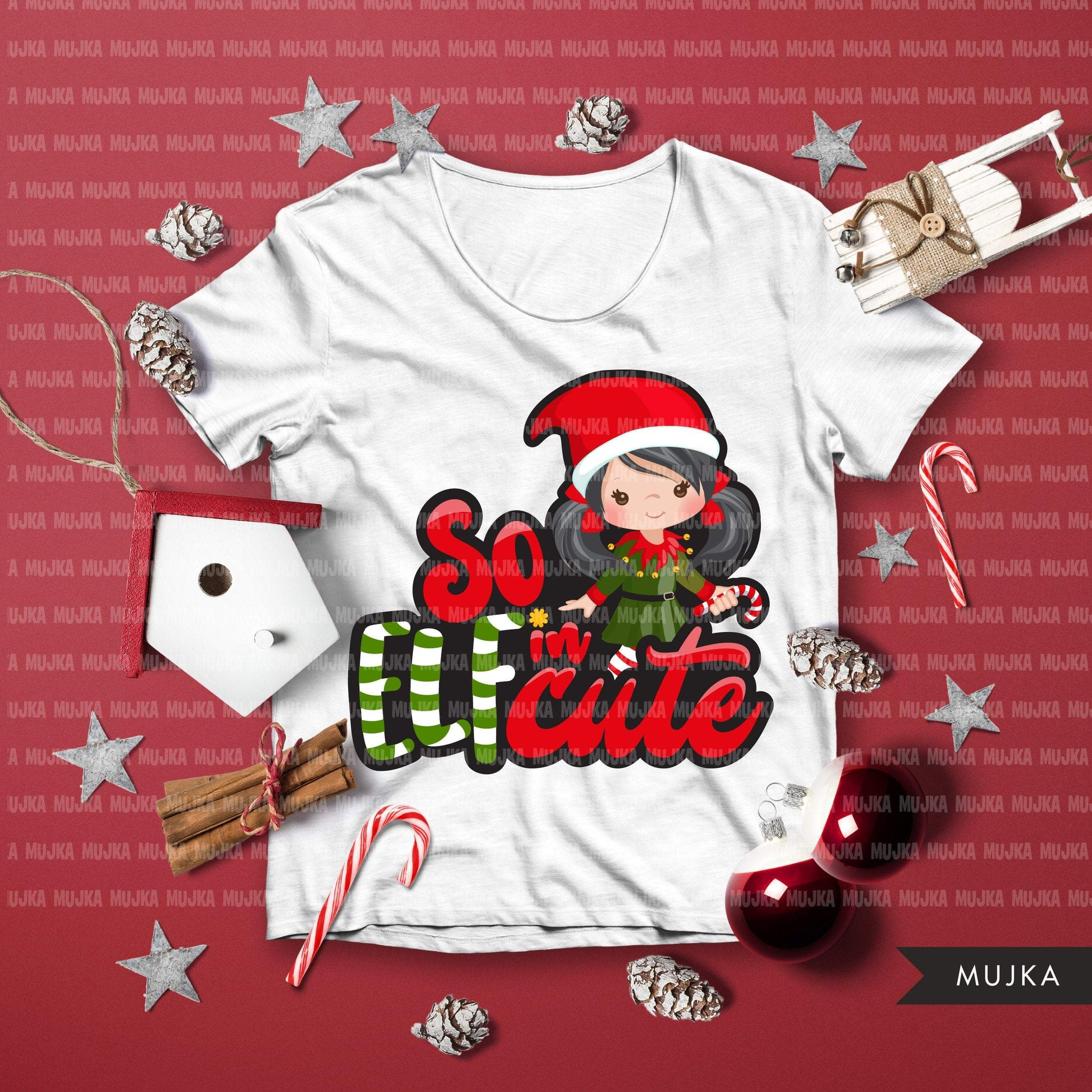Christmas PNG digital, So Elfin Cute Printable HTV sublimation image transfer clipart, t-shirt girl graphics
