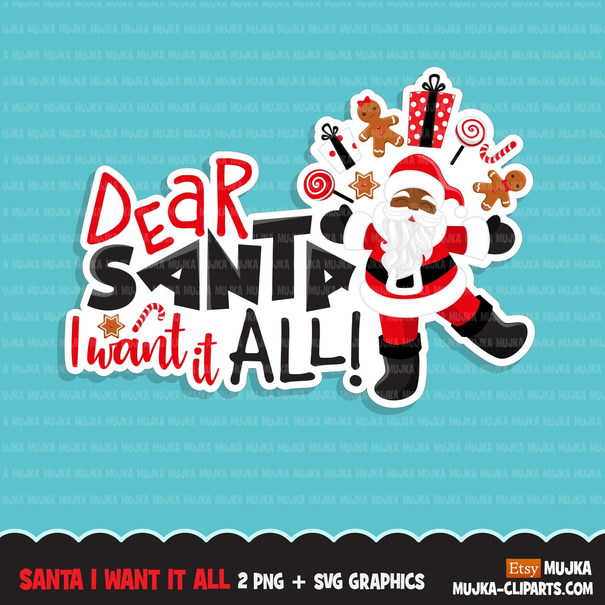 Santa I want it all Christmas Svg Png digital,  HTV sublimation image transfer clipart, t-shirt graphics