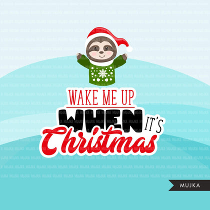 Christmas Sloth PNG Clipart, Wake me up, when it's Christmas graphics, elf, Holiday, noel, cute animals clip art