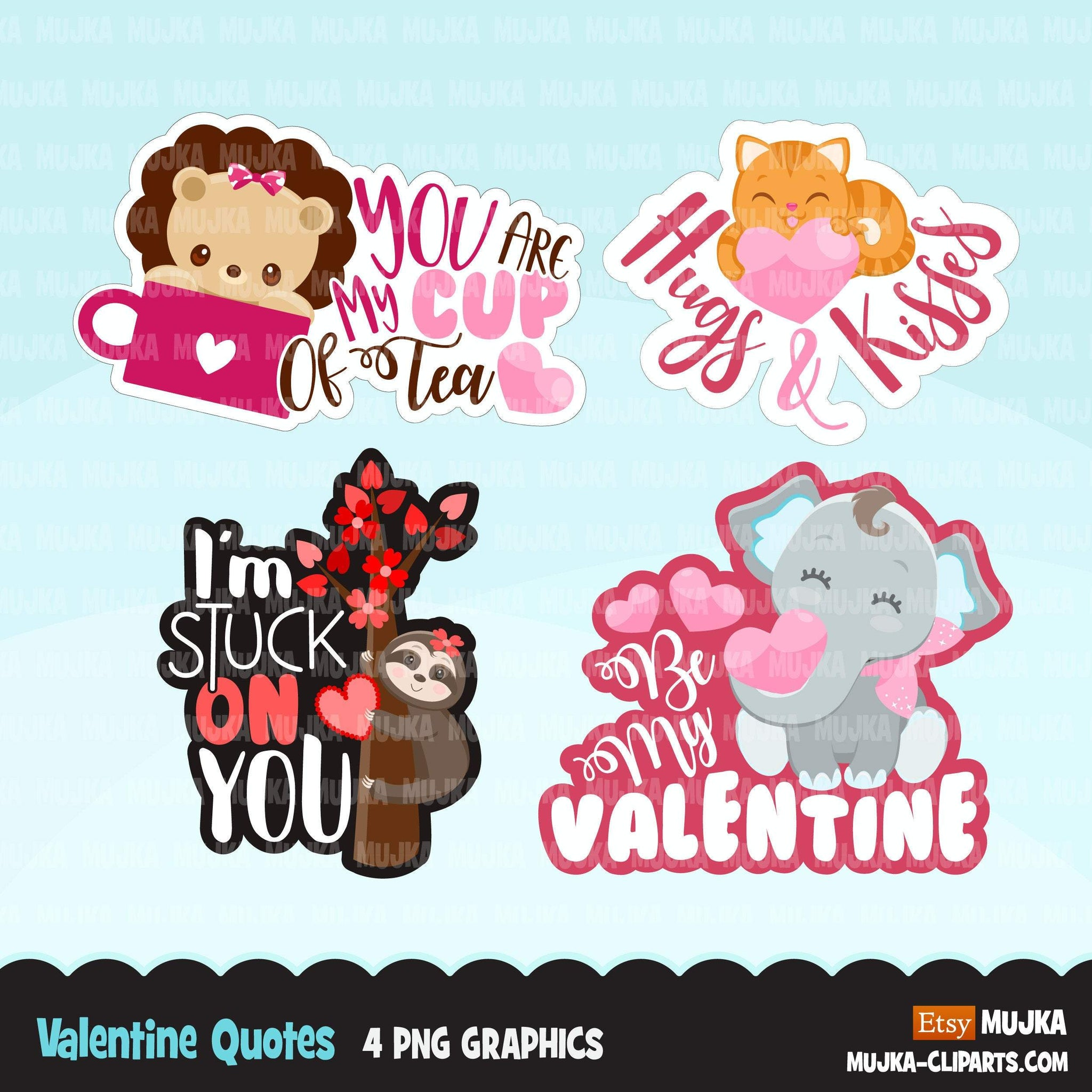 Valentine Quotes Clipart, be my valentine, I am stuck on you, you are my cup of tea graphics, Valentine's Day commercial use clip art