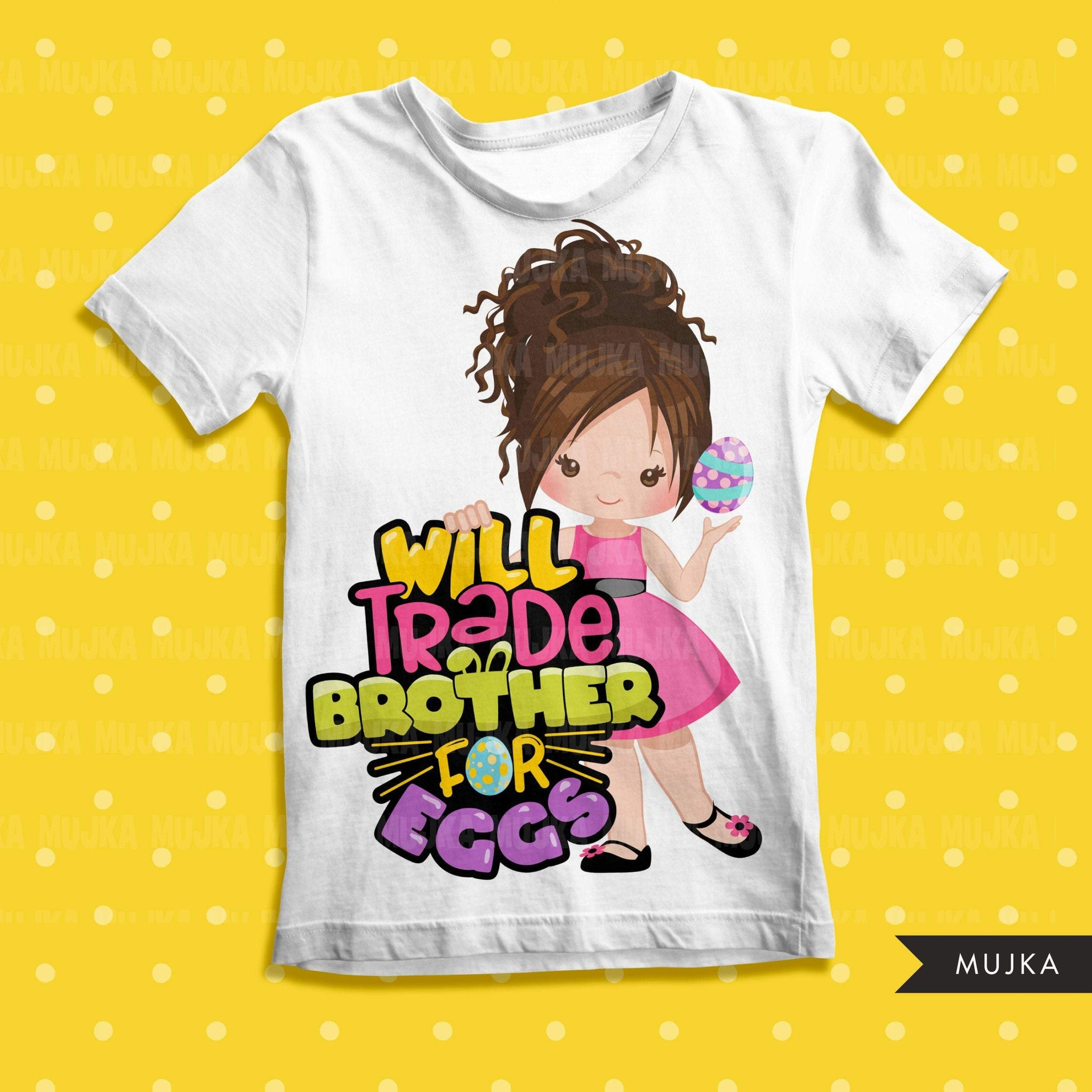 Easter PNG digital, Will trade brother for eggs Printable HTV sublimation image transfer clipart, t-shirt girl graphics