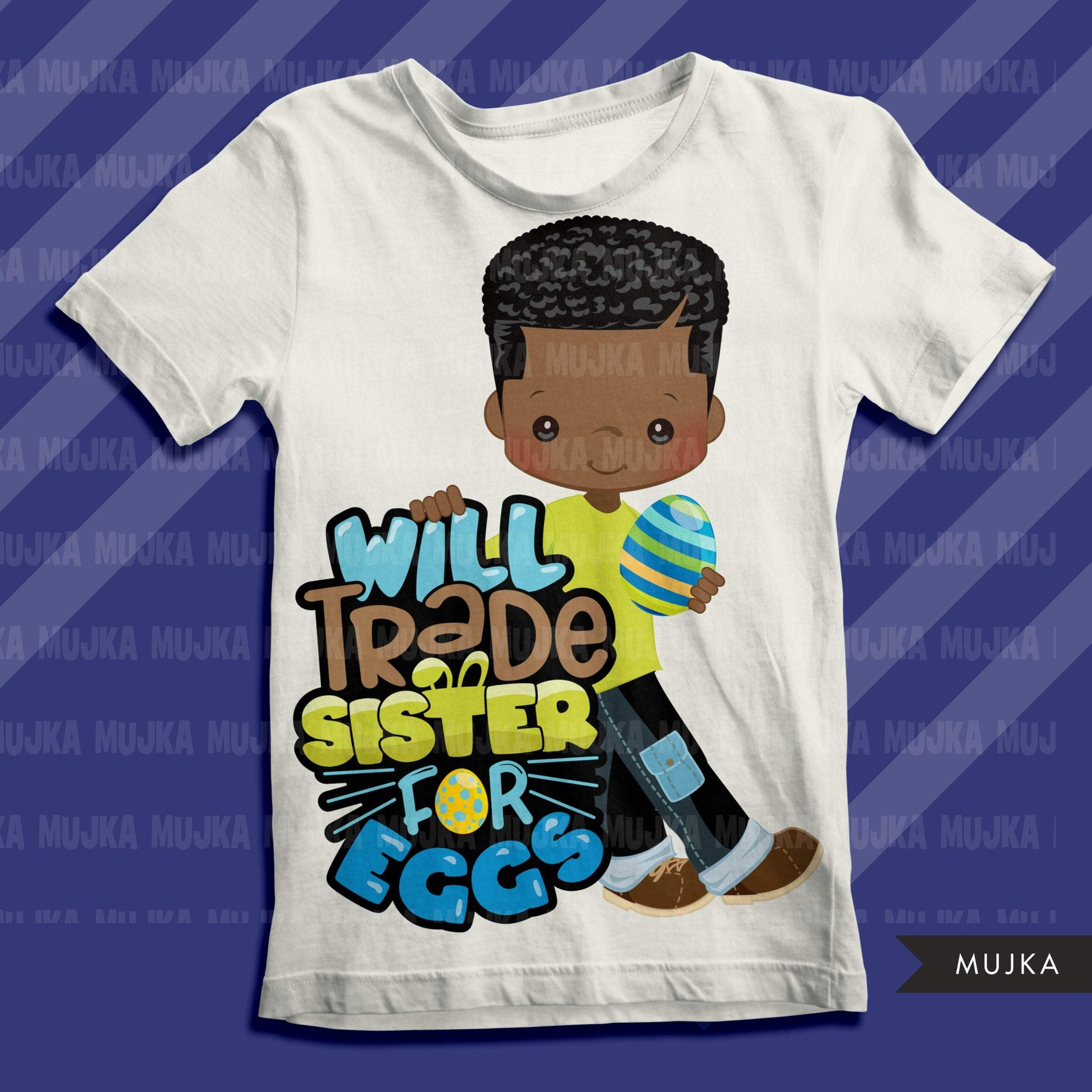 Easter PNG digital, Will trade sister for eggs Printable HTV sublimation image transfer clipart, t-shirt Afro black boy graphics