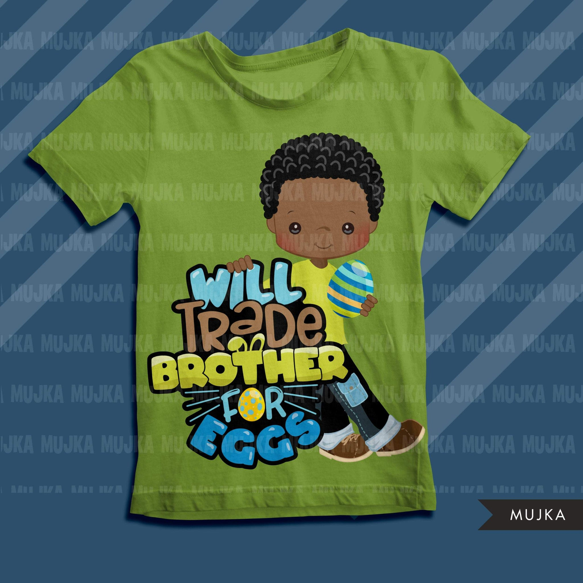 Easter PNG digital, Will trade brother for eggs Printable HTV sublimation image transfer clipart, t-shirt Afro black boy graphics
