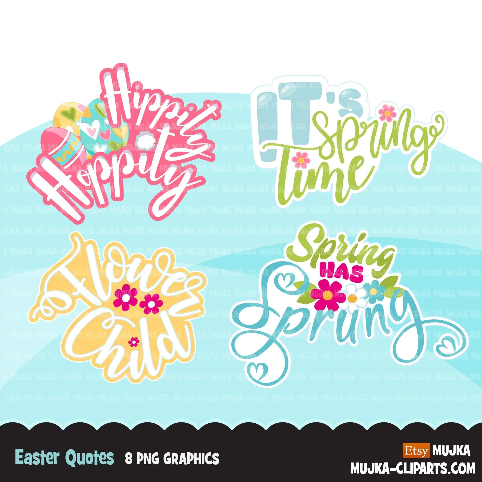 Easter Quotes Clipart, Spring has sprung, flower child, it's spring time, hippity hoppity graphics, sublimation PNG commercial use clip art