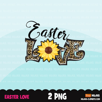 Easter love sublimation designs, Easter clipart, sunflower png, love shirt design, leopard print, PNG digital download files for cricut