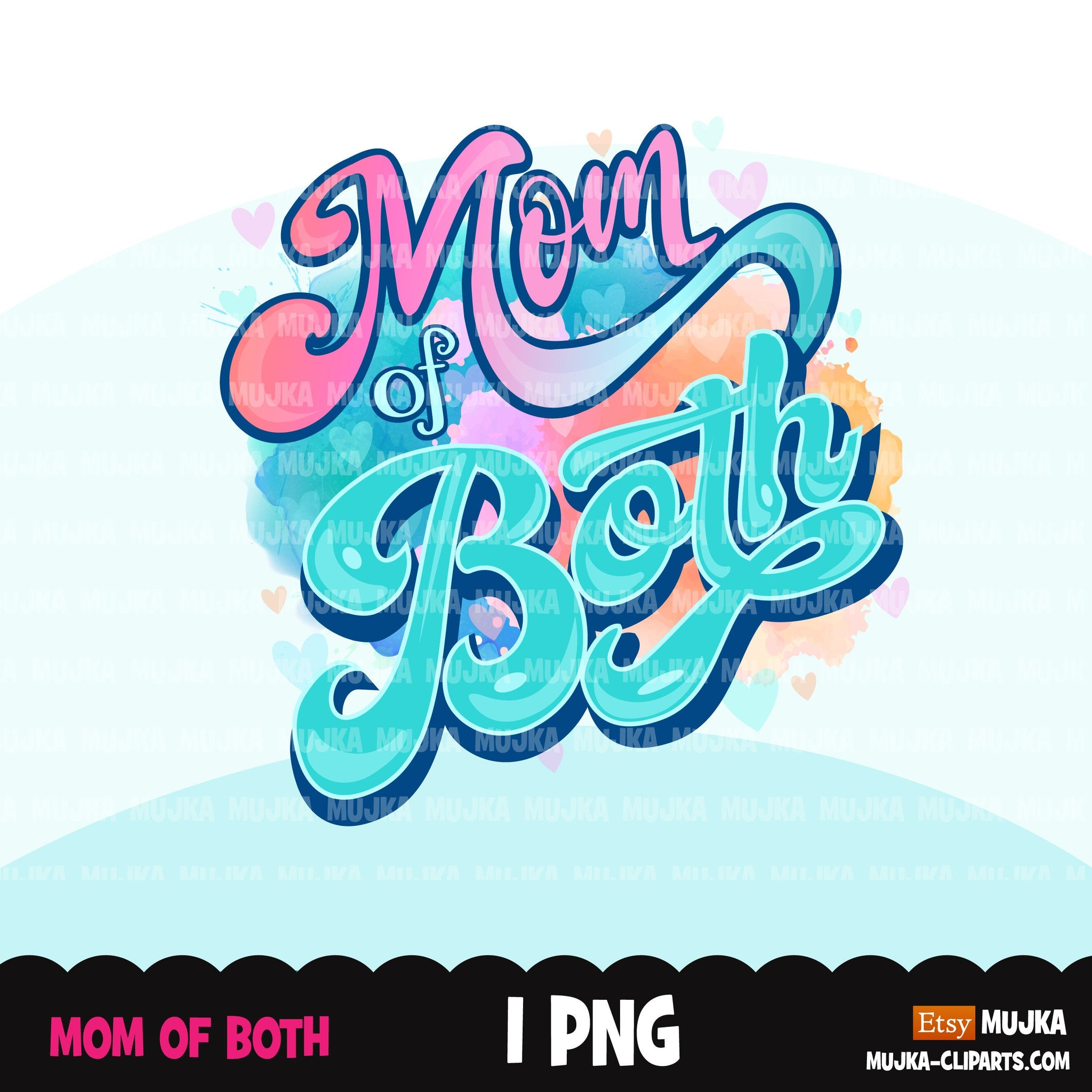 Mom of both, mom of life sublimation designs digital download,  Mom of all Shirt Png, mothers day designs for cricut, png mom clipart