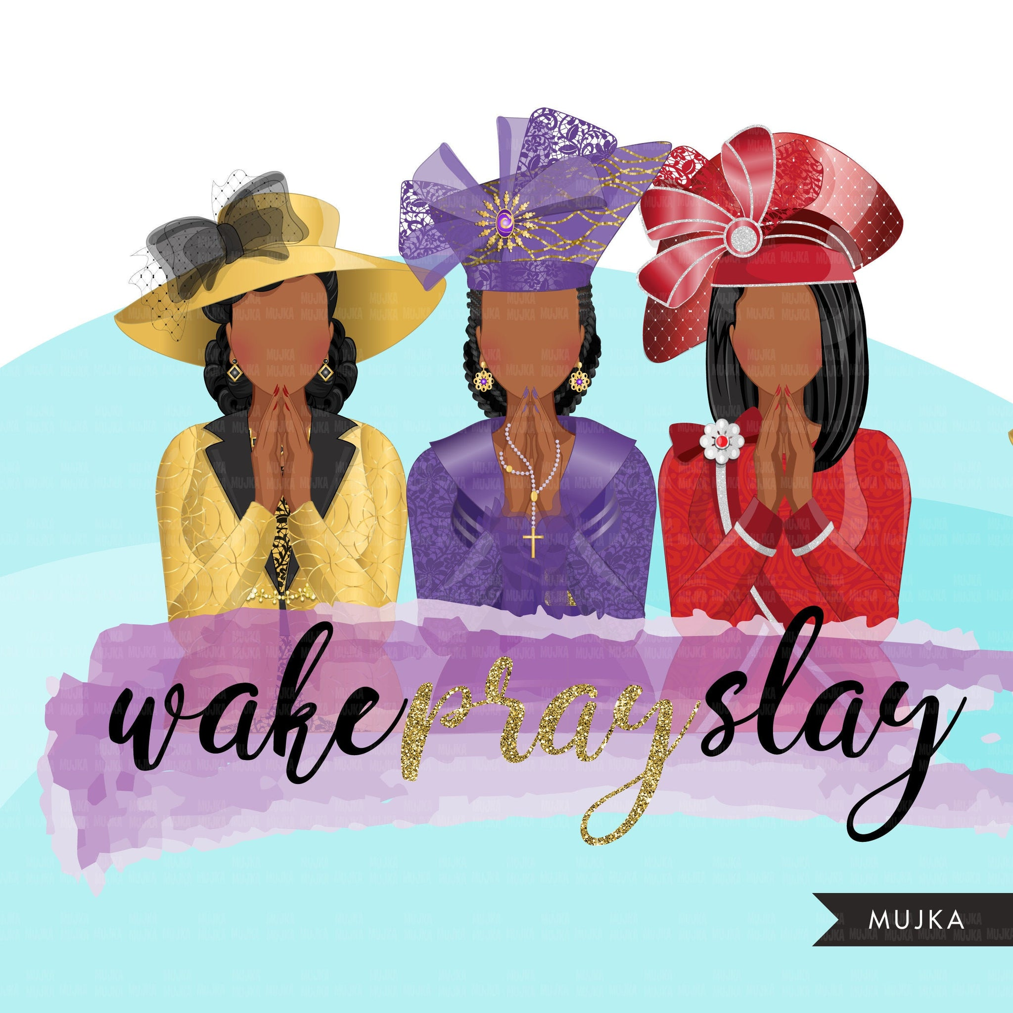Church ladies clipart, 3 praying sisters sublimation designs, black woman, faith shirt, WAKE PRAY SLAY graphics, Bible religious png