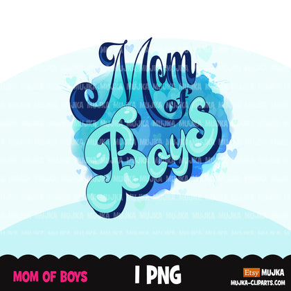 Mom of boys, mom of life sublimation designs digital download,  Mom of sons Shirt Png, mothers day designs for cricut, png mom clipart