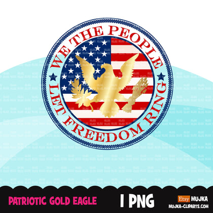 Patriotic clipart, american flag sublimation designs download, 4th of July, USA we the people, let freedom ring, American eagle png
