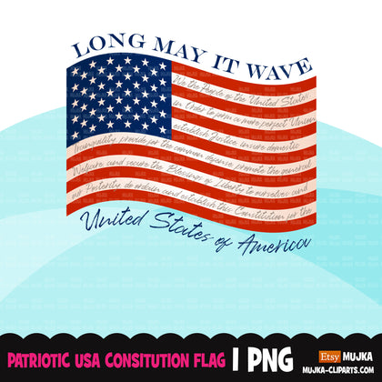 Patriotic clipart, Constitution American flag sublimation designs download, 4th of July graphics, USA American Long May it wave png