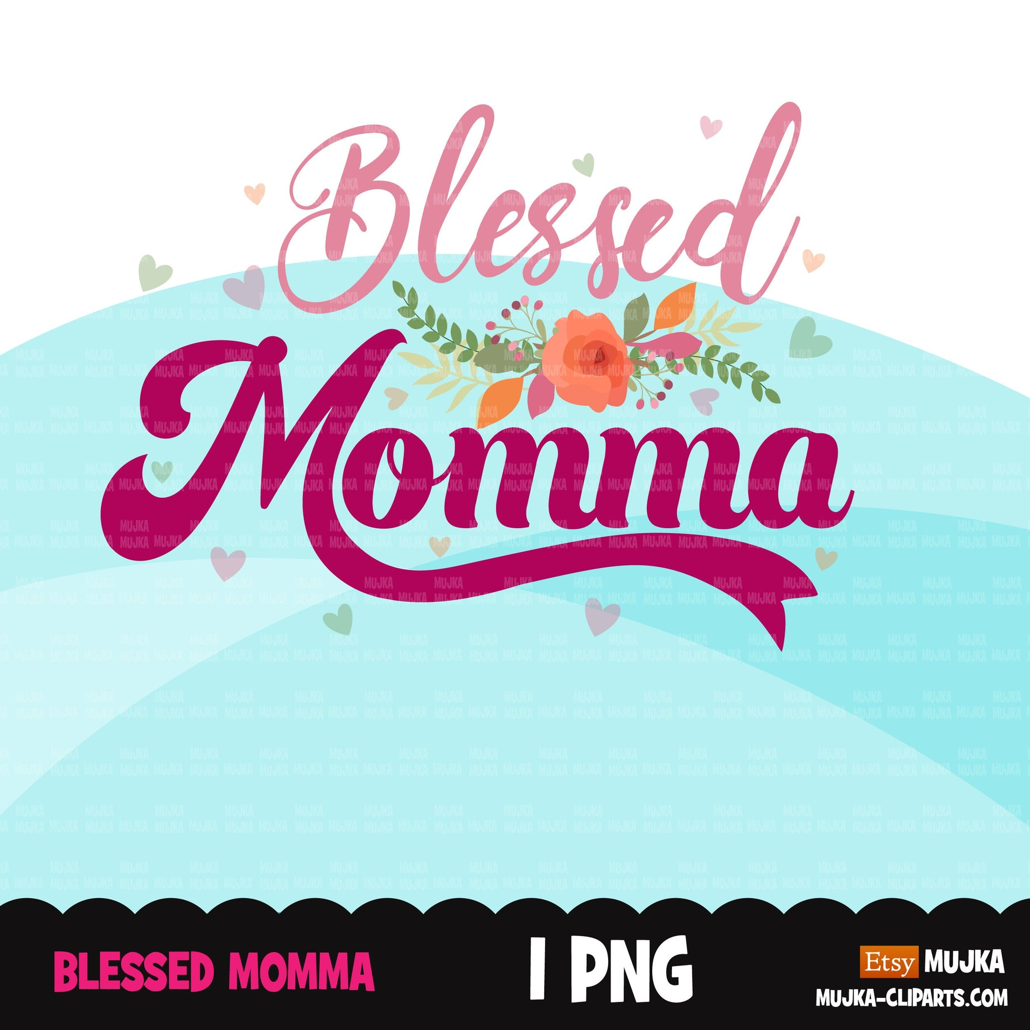 Blessed Momma clipart, blessed mom sublimation designs digital download, blessed mom Shirt designs, mothers day designs for cricut downloads