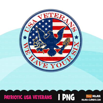 Veterans Day clipart, patriotic sublimation designs download, 4th of July, USA patriots, We have your Six shirt design, American flag png