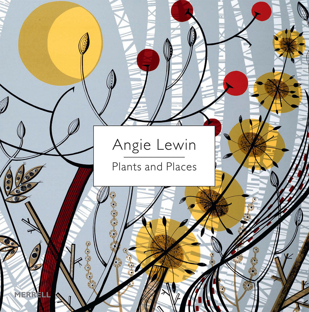 Plants and Places - Angie Lewin