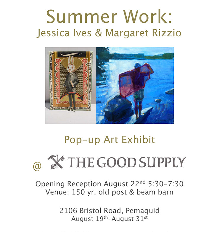 The Good Supply Community Events Midcoast Maine Pop Up Art Exhibit Jessica Ives Margaret Rizzio