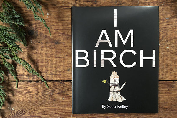 I AM BIRCH book by Scott Kelley Published by Islandport Press Printed in Maine USA
