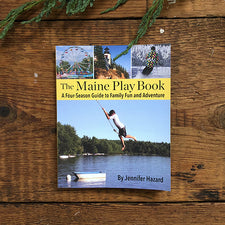 The Maine Play Book by Jennifer Hazard Published by Islandport Press Printed in Maine USA