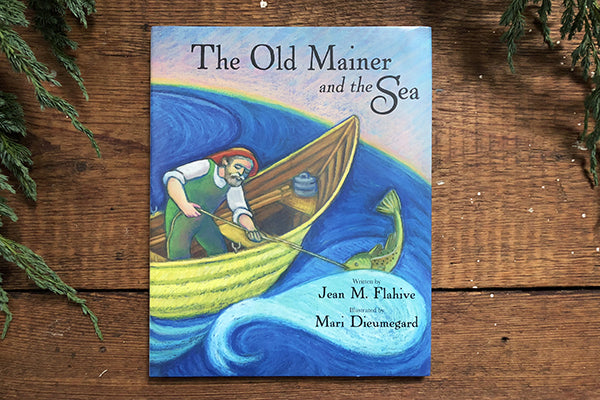 The Old Mainer and the Sea Published by Islandport Press Printed in Maine USA