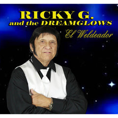 Ricky G. & The DreamGlows | El Weldeador