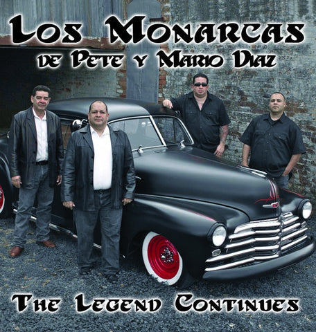 Los Monarcas de Pete y Mario Diaz- The Legend Continues