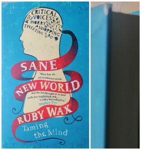 Sane new world by: Ruby Wax
