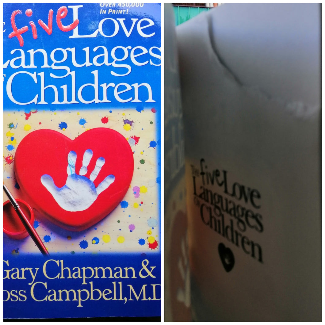 The five love languages of children by: Gary Chapman