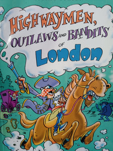 Highwaymen, outlaws and bandits of london by Travis Elborough