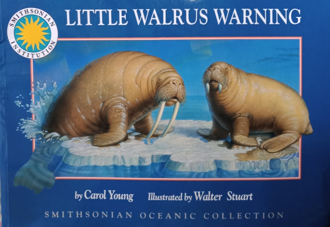 Little walrus warning by carol young