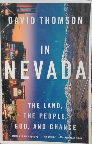 DAVID THOMPSON IN NEVEDA THE LAND, THE PEOPLE, GOD, AND CHANGE