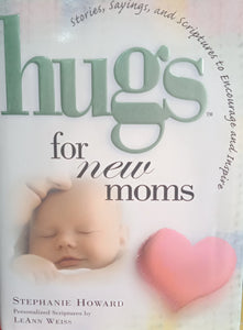 Hugs For new moms By Stephanie Howard