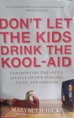 Don't let the Kids Drink the Koll Aid Bh Marybeth hicks
