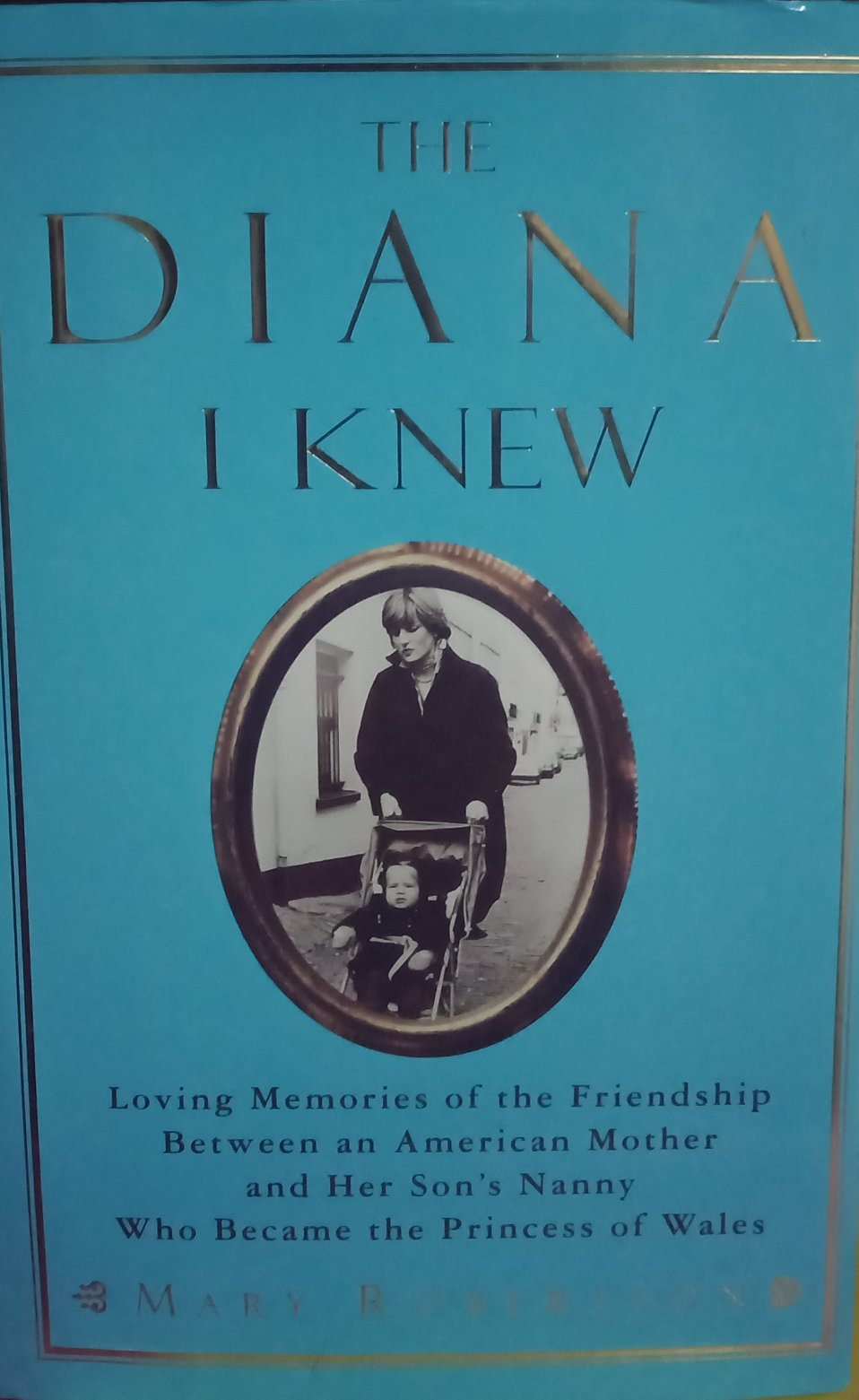 The Diana I knew By Mary Robertson