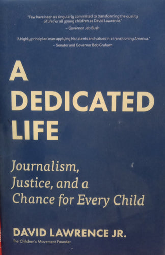 A Dedicated life By David Lawrence Jr.