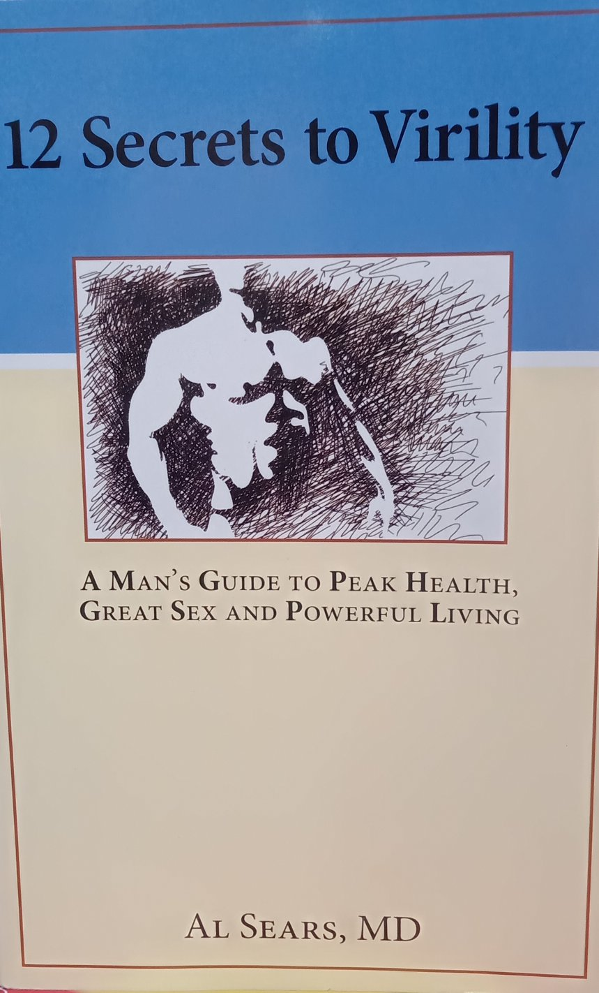12 secrets to Virility By Al Sears, MD.