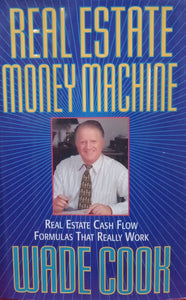 Real Estate Money Machine By Wade Cook