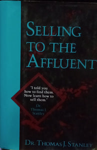 Selling to the Affluent By Dr. Thomas J. Stanley
