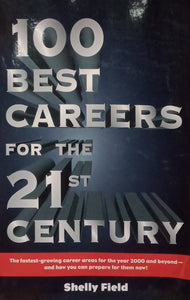 100 Best Careers for The 1st Century By Shelly Field